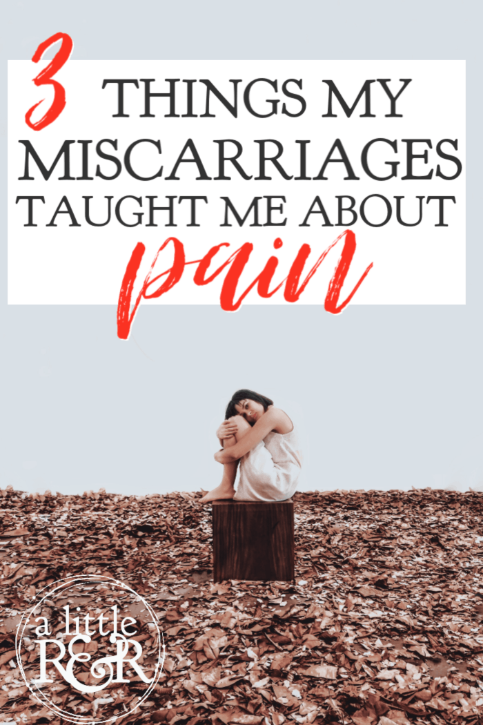 There are three things my miscarriages have taught me about pain, how to deal with grief and pain and how to begin the healing process. #alittlerandr #miscarriages #miscarriageawareness #grief