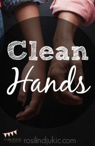 I have a question: Do you have clean hands? Jesus talked about this in Matthew 7. Before you confront, be sure you have clean hands.
