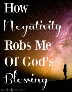 Don't let negativity rob you of all God has in store for you!