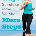 Genious! Here are 16 ways stay-at-home moms can get more steps and stay fit!