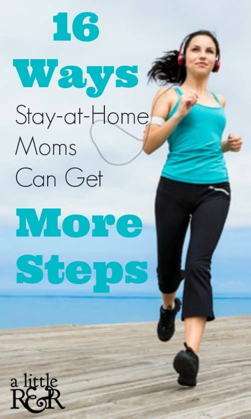 Genius! Here are 16 ways stay-at-home moms can get more steps and stay fit!