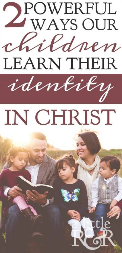 Here are two ways we can begin helping our children learn who they are in Christ Jesus and lay a strong foundation for them to become powerful leaders in their generation. A Little R & R   Rosilind Jukić   Christianity   Christian living   Christian blog   Christian faith   Parenthood   Identity in Christ   War Room   Motherhood   Mothers   #identityinChrist #motherhood #parenting #Christian #Christianliving #spiritual #spiritualgrowth #warroom #Bible #God #jesus