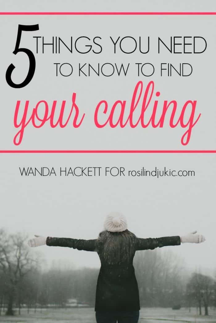 5 Things You Need To Know To Find Your Calling - A Little R & R
