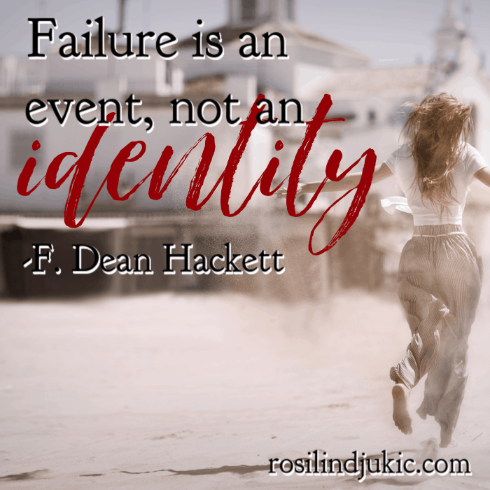 Failure is an event, not an identity. - F Dean Hackett #alittlerandr #identityinChrist #whoIaminChrist #onlineWomensBiblestudy #onlineBiblestudy #Bible #JesusChrist