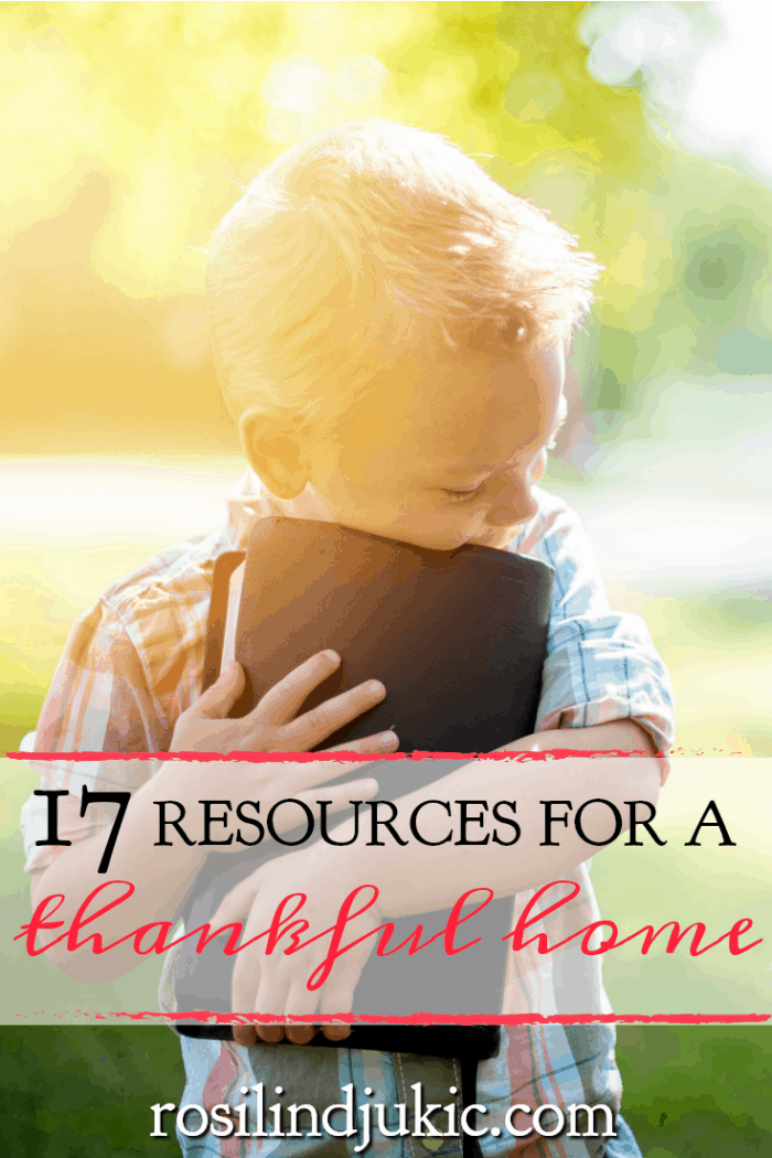 Cultivate a thankful home with these 17 resources meant for your personal development, family, homeschool, and quiet time.