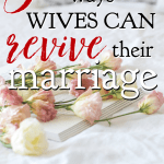 When life gets messy and weary, intimacy is often put on the back burner. Here are five practical ways wives can begin reviving intimacy in their marriage. #alittlerandr #marriage #marriagetools #marriedlife #marriageadvice