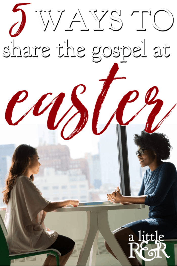 Easter is one of the best times of year to share the gospel. Here are five ways you can share the gospel at Easter plus a free gospel tract to download. #alittlerandr #Easter #gospel #evangelism #Jesus #Bible