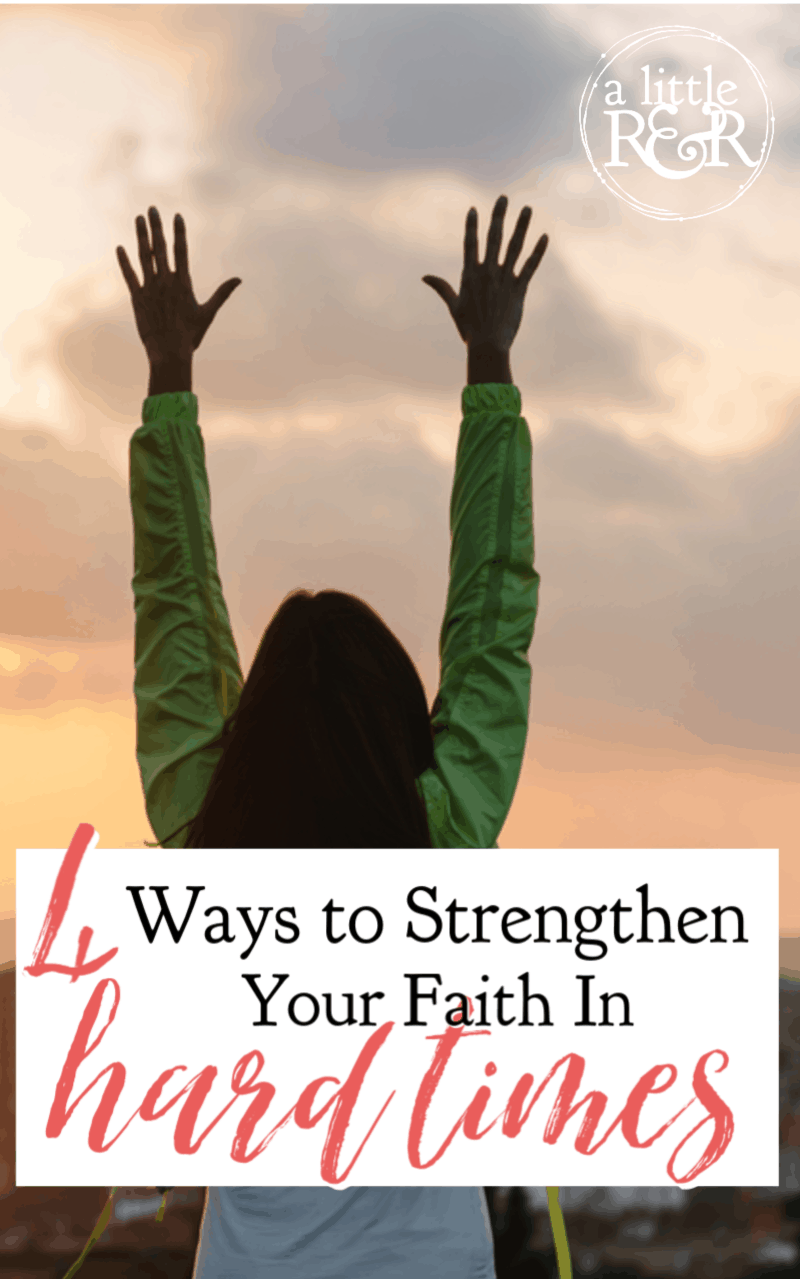 We all walk through hard times, it is a fact of life. Even Jesus promised that in this life we will have trouble. Here are 4 ways you can build up and strengthen your faith in those times. #faith #Bible #Christianliving #Christianity #Jesus