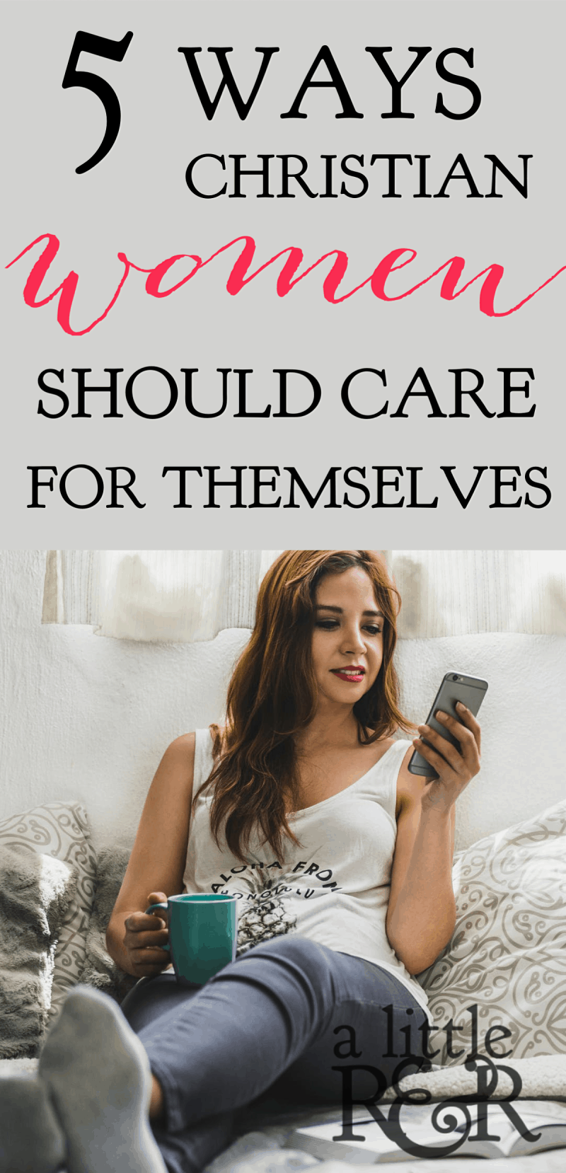 5 ways Christian women should care for themselves in this age of self care, affirmations, and Hygge and how our motivation behind it matters. #alittlerandr #selfcare #hygge #affirmations #meditation