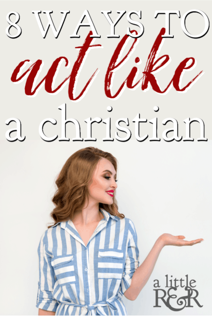 We expect Christians to act like Christians, but do we really know what that means? 1 and 2 Peter show us 8 ways to act like a Christian and grow in Christ. #alittlerandr #Christian #Bible #Peter #GoodMorningGirls