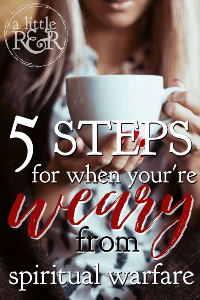 Fighting spiritual battles can be exhausting. We have a choice to either give up or press on. Here are 5 steps for when you're weary from spiritual warfare. #alittlerandr #spiritualwarfare #warrroom #onlinebiblestudy #womensBiblestudy
