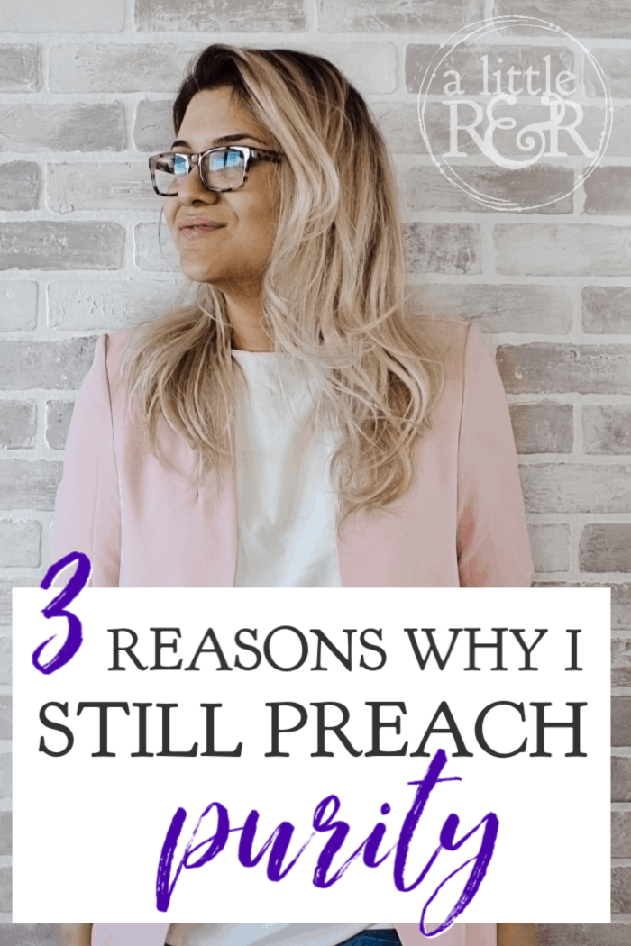 While there have been excesses preached in the modesty and purity movement, there are three reasons why I still choose to preach purity. #alittlerandr #purity #modesty #Bible #Bibleverse #sexualpurity