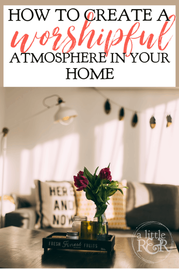 If you need a change of atmosphere in your home, you've come to the right place! Learn how to create a worshipful atmosphere in your home. #alittlerandr #womenlivingwell #makingyourhomeahaven #Biblestudy #onlineBiblestudy #warroom via @alittlerandr