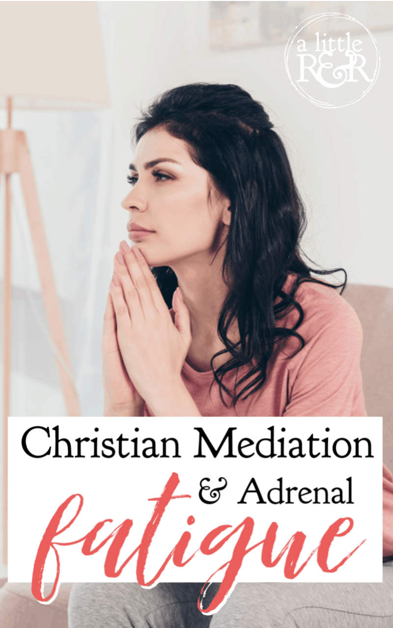 Christian meditation is crucial for healing adrenal fatigue because it helps to renew the mind and build new thought and emotional patterns. Here's how to begin Christian meditation. #alittlerandr #adrenalfatigue #stress #meditation #chronicfatigue