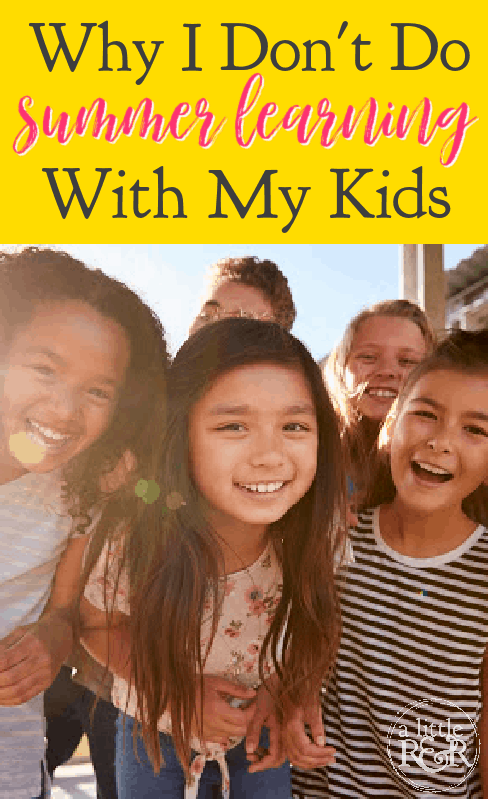 In this blog post, I give personal examples and testimony as to why I choose to no longer do summer learning with my children. #alittlerandr #homeschool #summerschool #homeschooltips via @alittlerandr