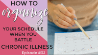 How to Organize Your Schedule When You Battle Chronic Illness